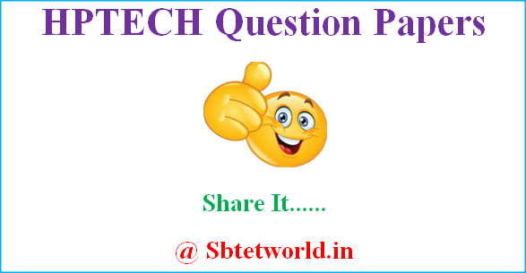 HPTECH Previous Year Question Papers, HPTECH Question Papers, HPTECH Previous Question Papers