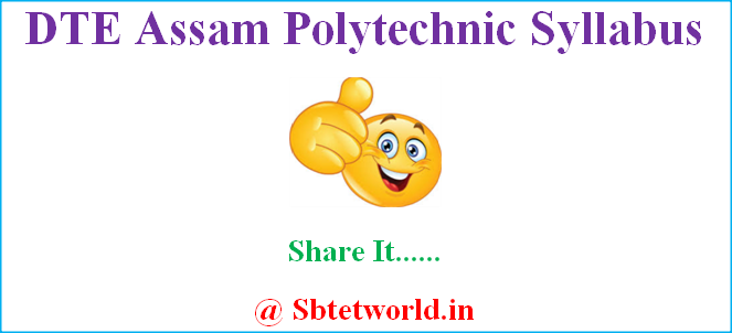 DTE Assam Syllabus, DTE Assam Polytechnic Syllabus, Assam dte diploma new syllabus